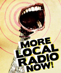 More Local Radio Now!