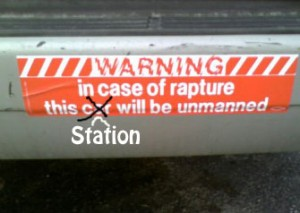 Bumper Sticker: in case of rapture this station will be unmanned
