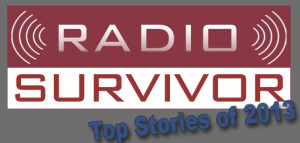 Radio Survivor's Top Stories of 2013