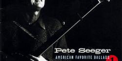 Pete Seeger, American Favorite Ballads