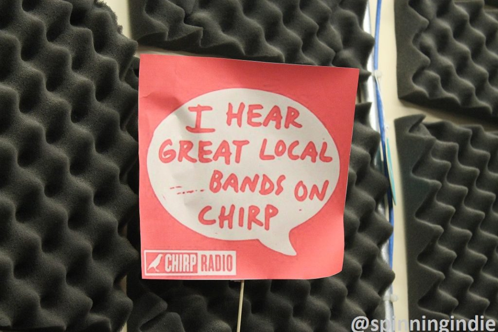 """I hear great local bands on CHIRP"" note on wall of studio. Photo: J. Waits"