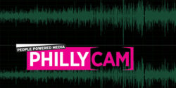 Podcast 97- PhillyCAM